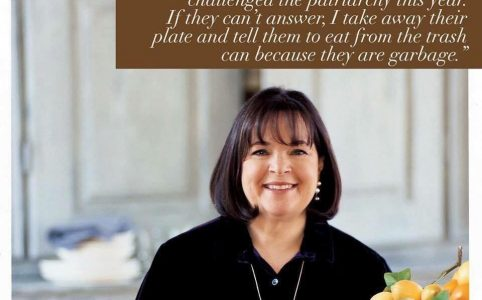 "a picture of Ina Garten that says ""Holiday Hosting Tip: For a personal touch, I like to go around the table and ask each guest how they've challenged the patriarchythis year. If they can't answer, I take away their plate and tell them to eat from the trash because they are garbage."""