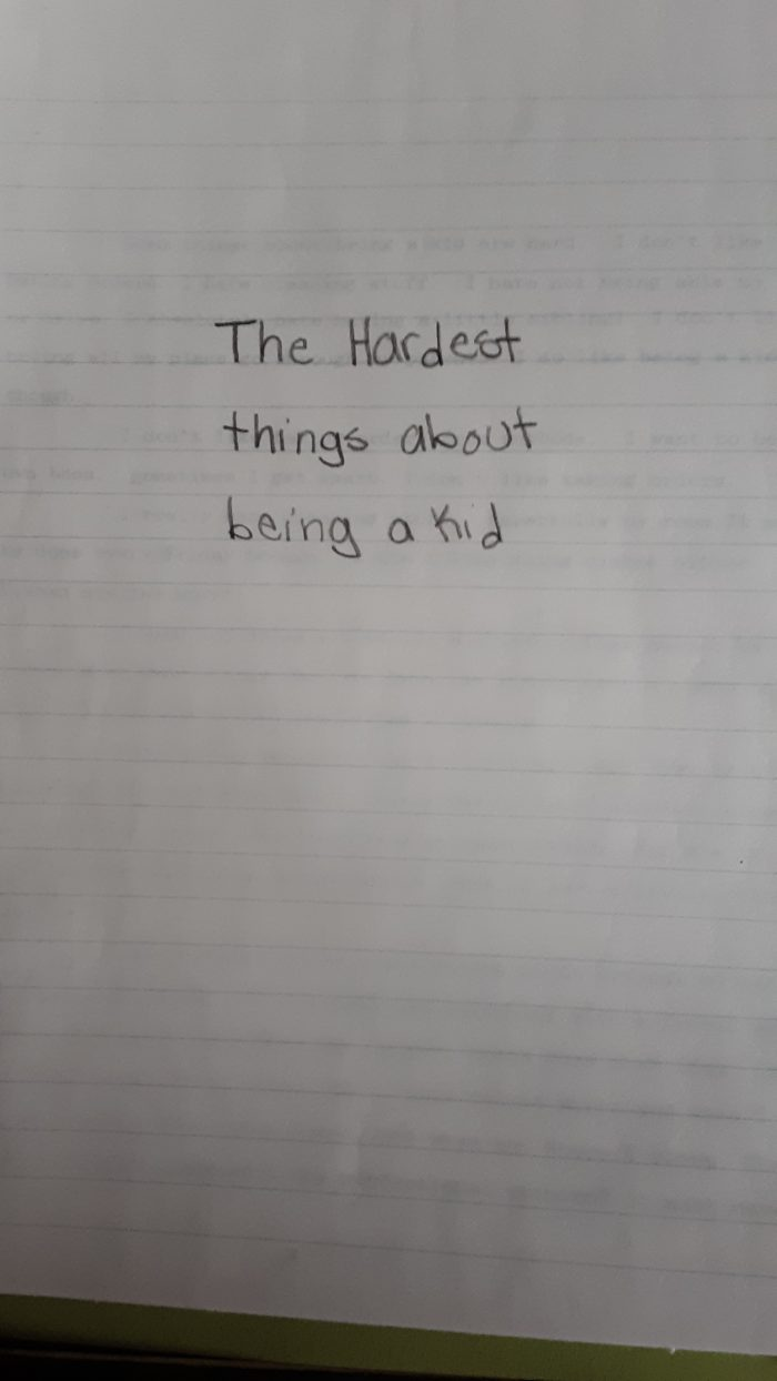 """Handwritten title page to """"The Hardest Things about being a kid"""""""
