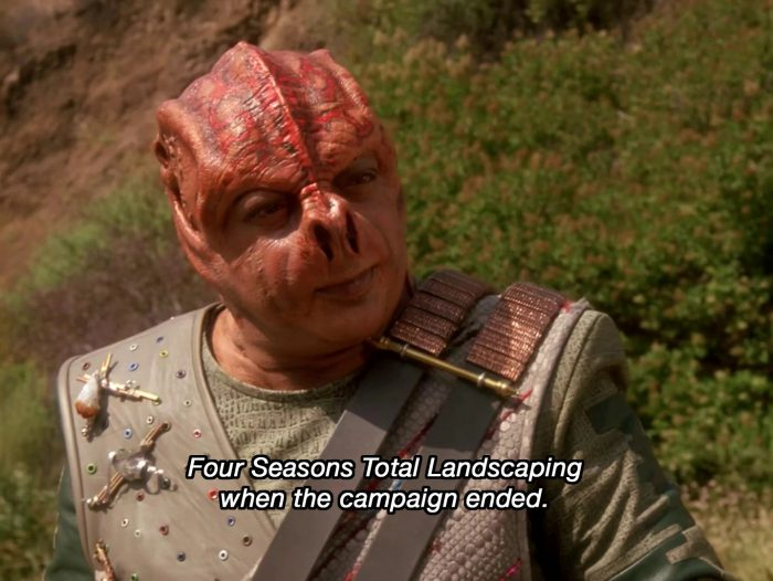 "A picture of an alien from Star Trek: The Next Generation. The alien is known for only speaking in metaphors. The caption says ""Four Seasons Total Landscaping when the campaign ended"""