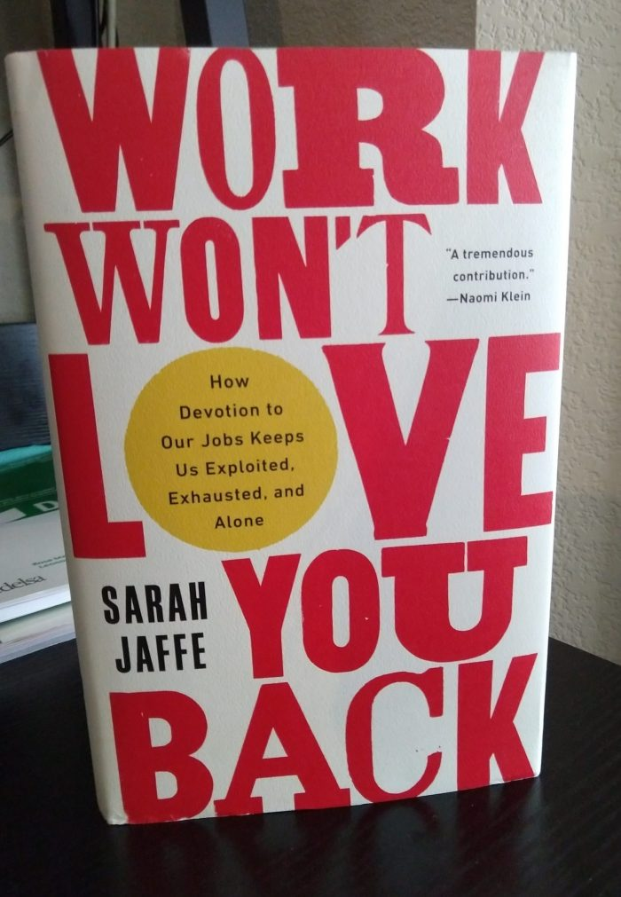 hardcover book; Work Won't Love You Back