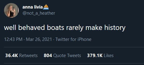 """a twee that reads """"well behaved boats rarely make history"""""""